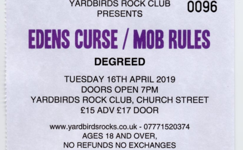 EDENS CURSE , Mob Rules , Degreed, Yardbirds, Grimsby , 16-4-19